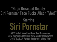 Huge Breasted Beauty Siri Pornstar Face Fucks Alison Tyler!