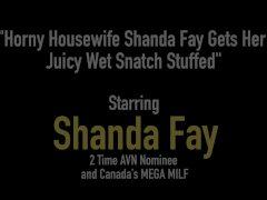 Horny Housewife Shanda Fay Gets Her Juicy Wet Snatch Stuffed